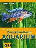 Aquarium, Das große GU Praxishandbuch